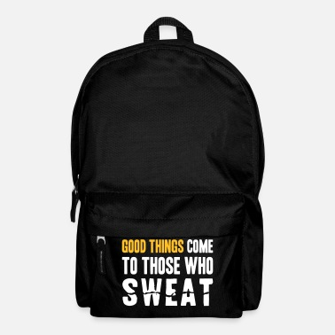 Muskel Good Things Come to Those Who Sweat - Rucksack