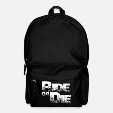 Die Ride Or Die - Backpack