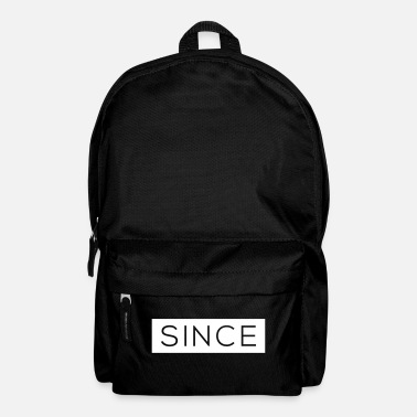Since Since - Since Your Text - Backpack