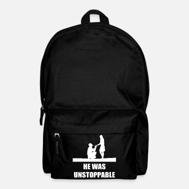 Was HE WAS UNSTOPPABLE Geschenkidee Motiv Design Style - Sac à dos