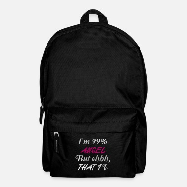 99 Percent I'm 99 percent Angel ... - Backpack