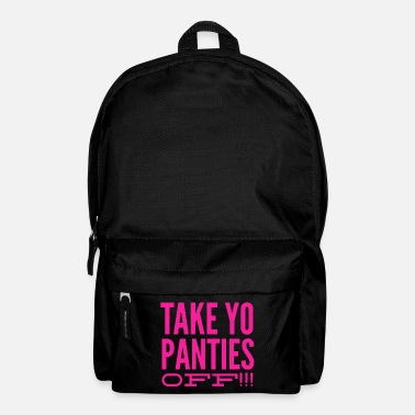House Underwear take yo panties off - This is the end - present - Backpack