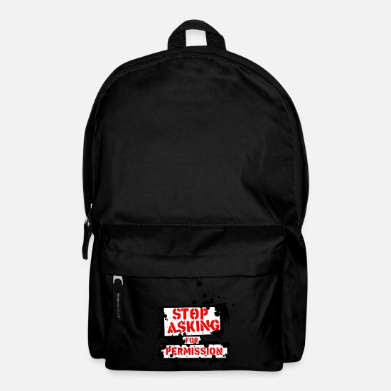 Provocation Bags & Backpacks - quote stop asking for provocative permission 17 - Backpack black