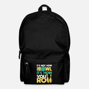 Bowlen Bowl Bowling Bowler Bowlen How you Roll - Rucksack