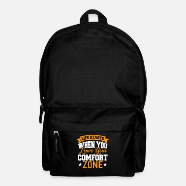 Leave Your Comfort Zone Life starts when you leave your comfort zone - Rucksack