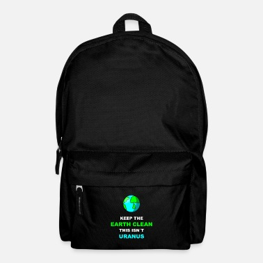 Enviromental Keep The Earth Clean This Isnt Uranus | - Backpack