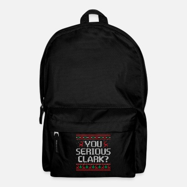 Clark Kent You Serious Clark Funny Christmas Lampoon Vacation - Rucksack