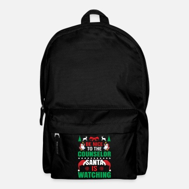 Santa BE NICE TO THE COUNSELOR SANTA IS WATCHING GIFT - Rucksack