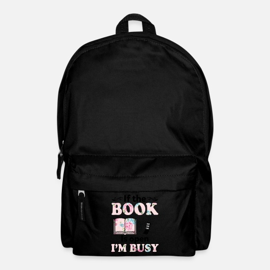 Funny Freeletics Bags & Backpacks - If The Book Is Open I'm Busy Funny Book Lover - Backpack black
