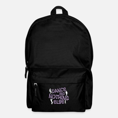 Graphic Art Dancing Dance And Nothing Else - Backpack
