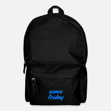 Since since Friday - Backpack