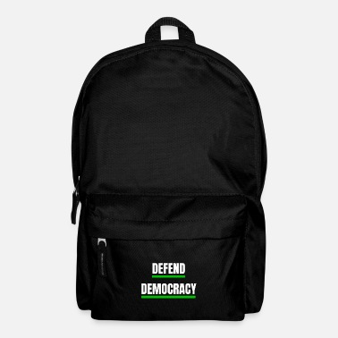 Democracy Defend democracy green - defend the democracy - Backpack
