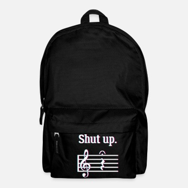 Notiz Simple Music Shirt Für Musiker Musiker Shut Up - Rucksack