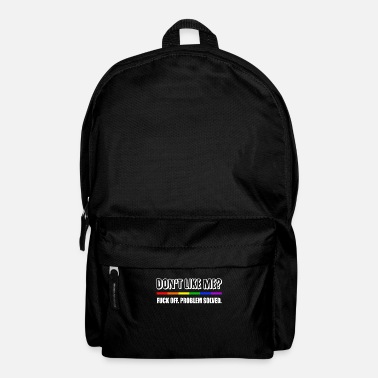 Sir Don't Like Me Fuck Off Problem Solved Funny LGBT - Backpack
