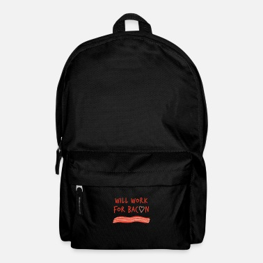 Bacon wants work for bacon bacon strips gift bacon - Backpack