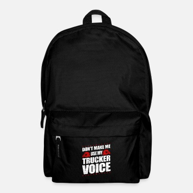 School Funny Use My Trucker Voice Truck Driver Gift Idea - Backpack