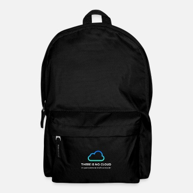 Computer There is no cloud... Funny Programmer Gift - Backpack