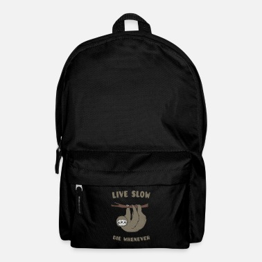 Sloth Funny & Cute Sloth Live Slow Die Whenever Slogan - Backpack
