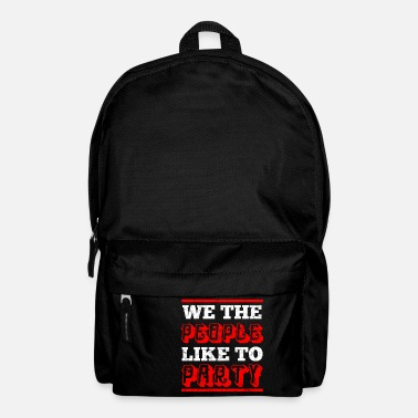 Party We like to party - party shirt - Backpack