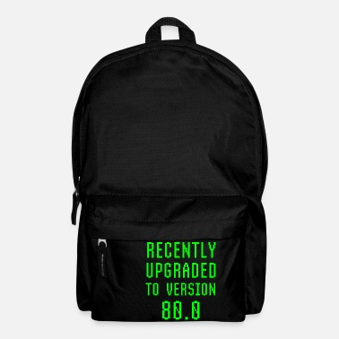 Old School Recently Upgraded To Version 80.0 80th Birthday - Backpack