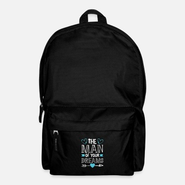 Dream Man The Man Of Your Dreams Dream Man Valentine's Day - Backpack