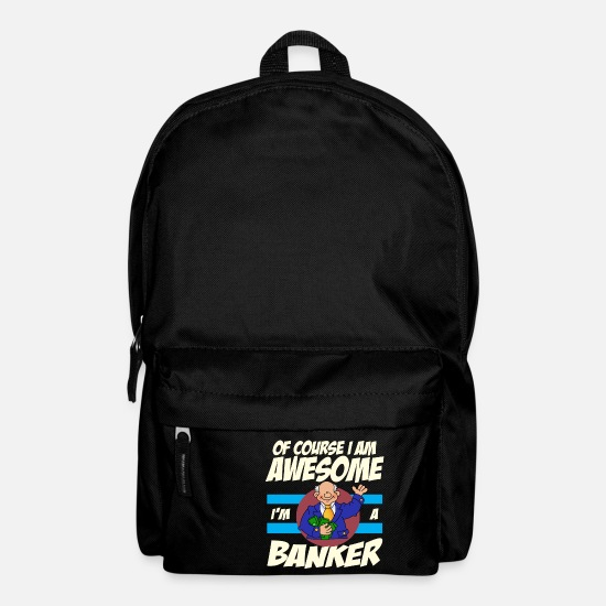 Banker Idea Gift Bags & Backpacks - Banker - Of course I am awesome I'm a banker - Backpack black