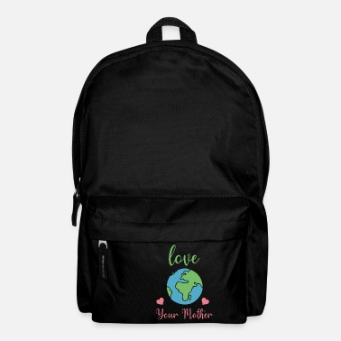 Lets Save The love you mother save earth - Backpack