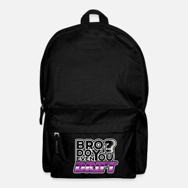 Do you even DRIFT - Backpack