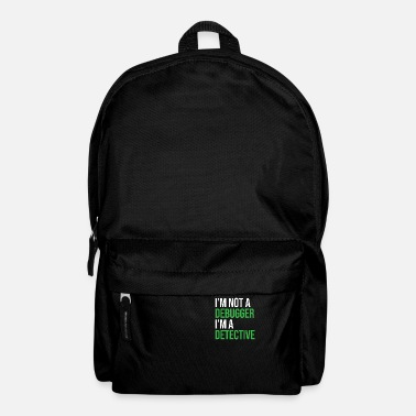 Expression I'm not a debugger funny debugger and coding - Backpack