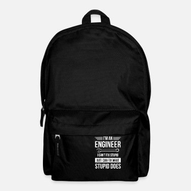 Engineer expert stupidity do not fix - Backpack