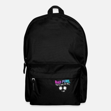 Bad Puns Thats How Eye Roll Funny Saying gift - Backpack