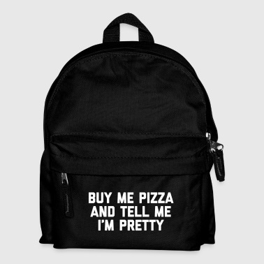 Buy Me Pizza Funny Quote - Kids' Backpack