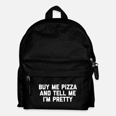Pretty Buy Me Pizza Funny Quote - Sac à dos Enfant
