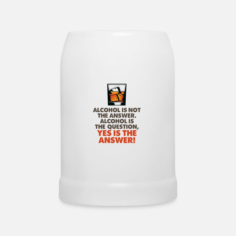 Funny Sayings Bachelor Party Mugs & Drinkware - Alcohol is not the answer. Yes is the answer! - Beer Mug white