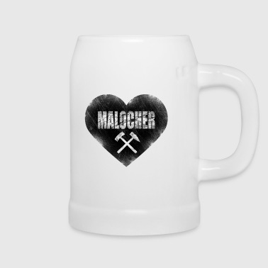 I Love Malocher  - Bierkrug