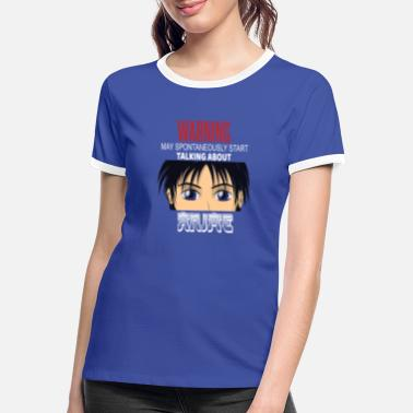 Warning Warning May Spontaneously Start Talking Anime - Women's Ringer T-Shirt