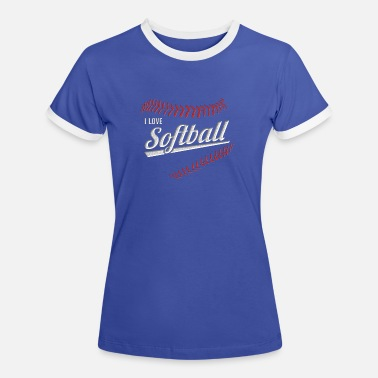 I Love Softball I love softball - Women's Ringer T-Shirt