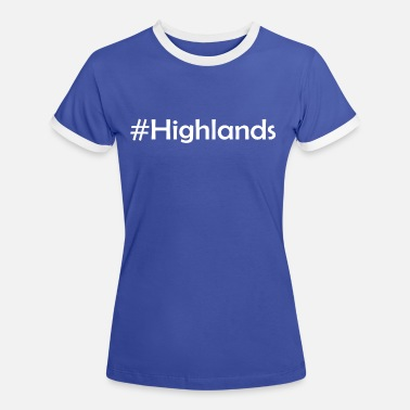 Highlands #Highlands - Women's Ringer T-Shirt