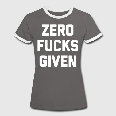 Zero Fucks Given Funny Quote - Kontrast-T-shirt dam