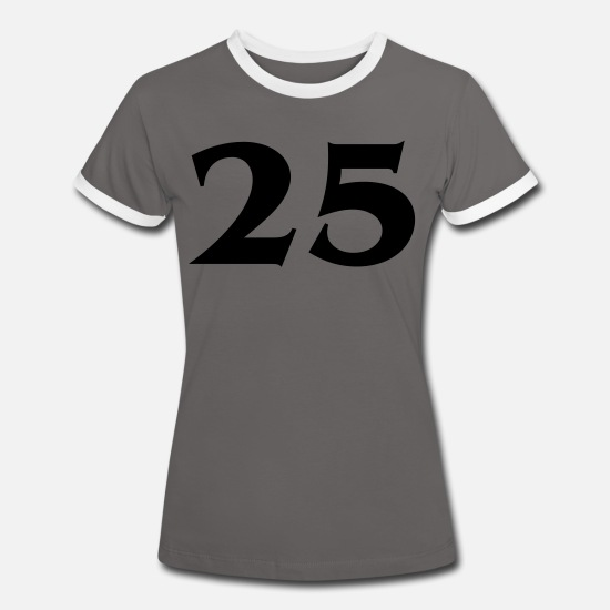 Birthday T-Shirts - Number twenty-five / Zahl 25 (1c) - Women's Ringer T-Shirt dark grey/white
