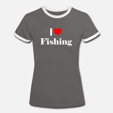 Sport Fishermen I love fishing - gift idea for sport fishermen - Women's Ringer T-Shirt