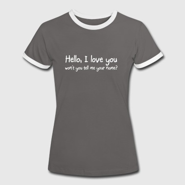 Hello I love you won't you tell me your name - T-shirt contrasté Femme