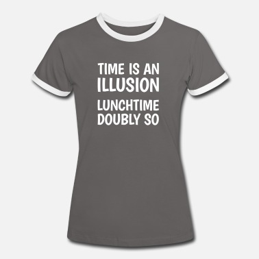 So Time is an illusion, lunchtime doubly so - Kontrast T-shirt dame