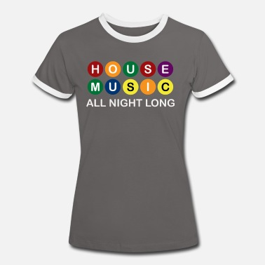 Deep House Music All Night Long - Women's Ringer T-Shirt