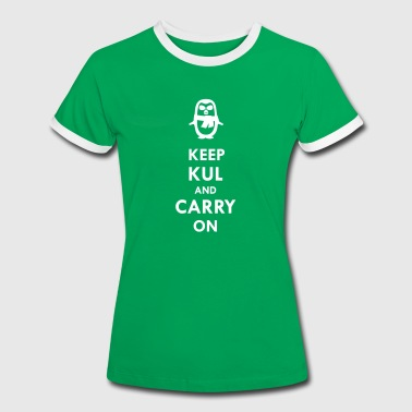 Keep KUL and carry on Lady - Women's Ringer T-Shirt