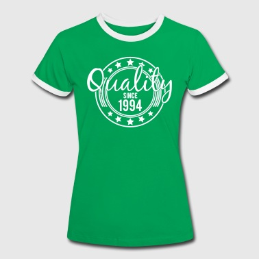 Birthday - Quality since 1994 (es) - Camiseta contraste mujer