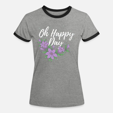 Oh Happy Day Birthday Flowers Idea regalo di fiori - Maglietta contrast donna
