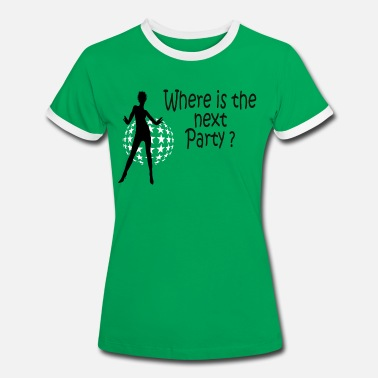 Where is the next Party - Frauen Ringer T-Shirt