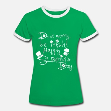 Be Irish - Women's Ringer T-Shirt