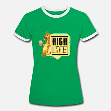 High Life Fun in life, high on life - Women's Ringer T-Shirt